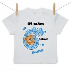 Tričko s krátkym rukávom Už mám 6 rokov s Medvedíkom a menom dieťatka Chlapec