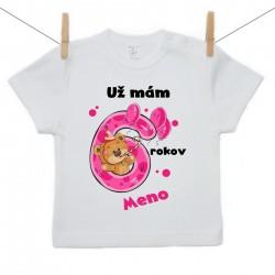 Tričko s krátkym rukávom Už mám 6 rokov s Medvedíkom a menom dieťatka Dievča