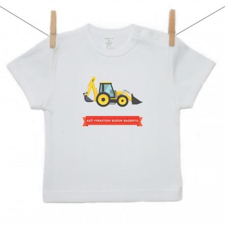 Tričko s krátkym rukávom Keď vyrastiem budem bágrista