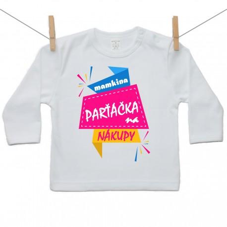 Tričko s dlhým rukávom Mamkina parťáčka na nákupy