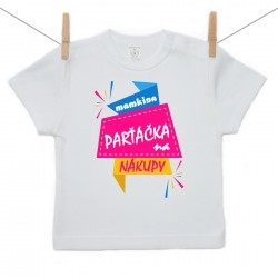 Tričko s krátkym rukávom Mamkina parťáčka na nákupy