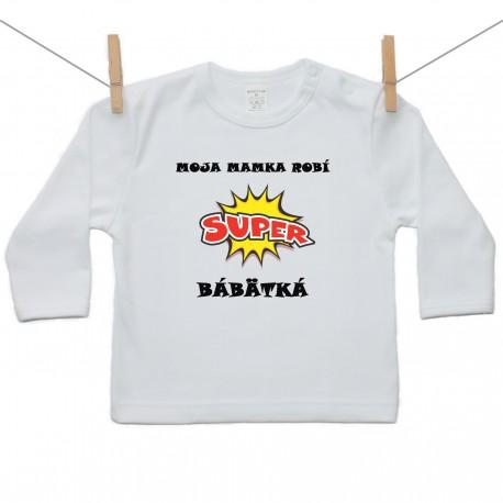 Tričko s dlhým rukávom Moja mamka robí super bábätká