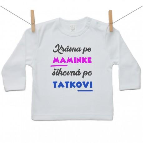 Tričko s dlhým rukávom Krásna po maminke, šikovná po tatkovi