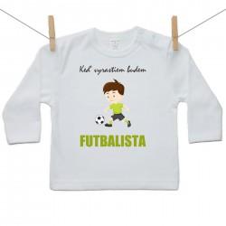 Tričko s dlhým rukávom Keď vyrastiem budem futbalista
