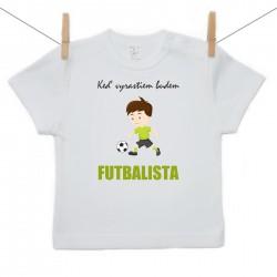 Tričko s krátkym rukávom Keď vyrastiem budem futbalista