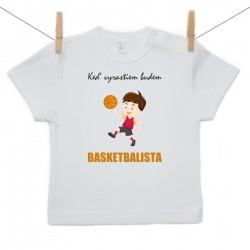 Tričko s krátkym rukávom Keď vyrastiem budem basketbalista