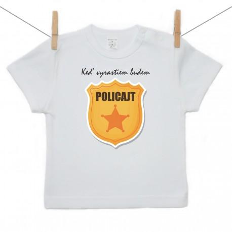 Tričko s krátkym rukávom Keď vyrastiem budem policajt