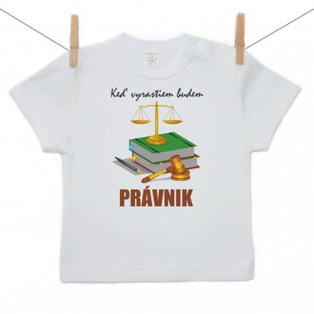 Tričko s krátkym rukávom Keď vyrastiem budem právnik