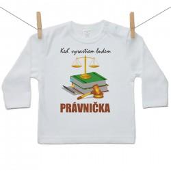 Tričko s dlhým rukávom Keď vyrastiem budem právnička