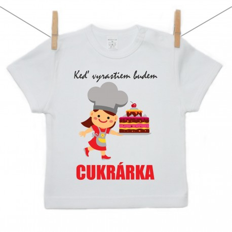 Tričko s krátkym rukávom Keď vyrastiem budem cukrárka