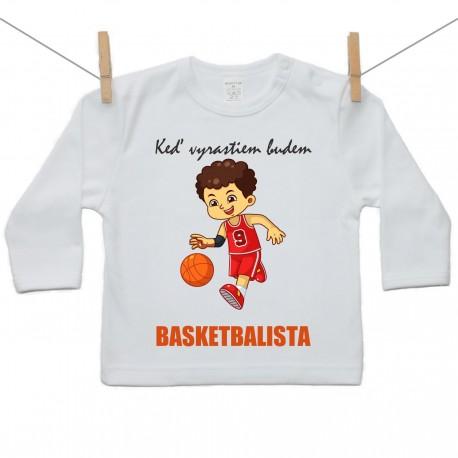 Tričko s dlhým rukávom Keď vyrastiem budem basketbalista