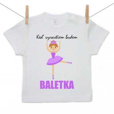 Tričko s krátkym rukávom Keď vyrastiem budem baletka
