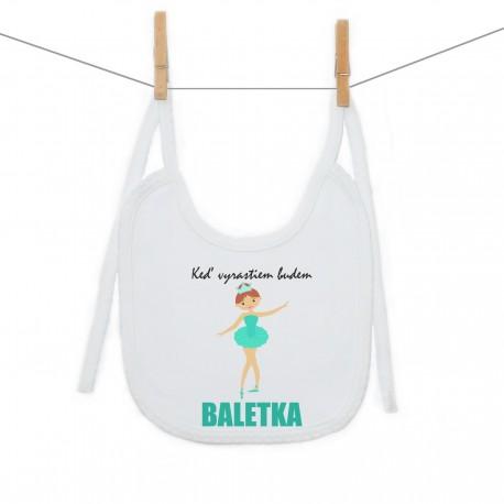 Podbradník na zaväzovanie Keď vyrastiem budem baletka