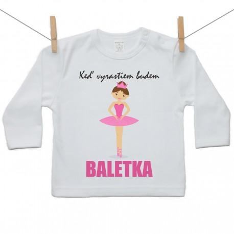 Tričko s dlhým rukávom Keď vyrastiem budem baletka