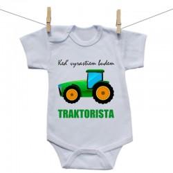 Body s krátkym rukávom Keď vyrastiem budem traktorista