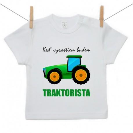 Tričko s krátkym rukávom Keď vyrastiem budem traktorista