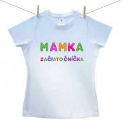 Dámske tričko s krátkym rukávom Mamka začiatočníčka