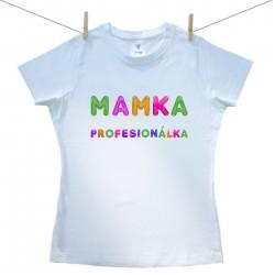 Dámske tričko s krátkym rukávom Mamka profesionálka