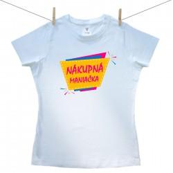 Dámske tričko s krátkym rukávom Nákupná maniačka