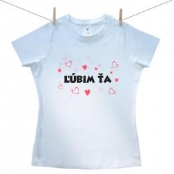 Dámske tričko s krátkym rukávom Ľúbim ťa