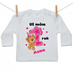 Tričko s dlhým rukávom Už mám 1 rok s Medvedíkom a menom dieťatka Dievča