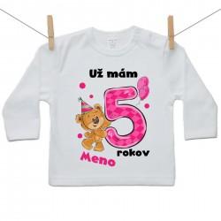 Tričko s dlhým rukávom Už mám 5 rokov s Medvedíkom a menom dieťatka Dievča