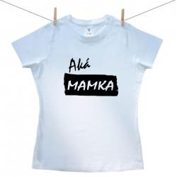 Dámske tričko s krátkym rukávom Aká mamka