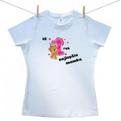 Dámske tričko s krátkym rukávom Už 1 rok najlepšia mamka dievčatka